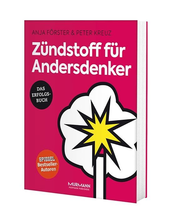 Zündstoff für Andersdenker Anja Förster / Peter Kreuz