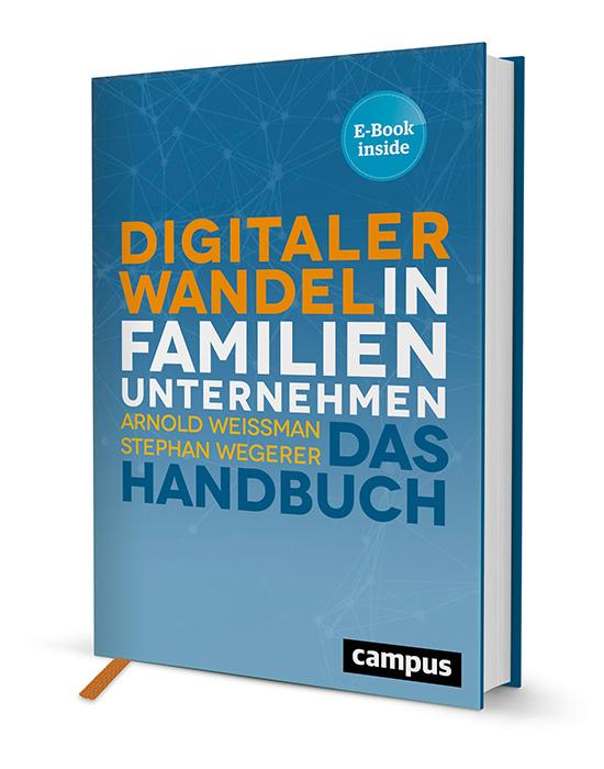 Digitaler Wandel in Familienunternehmen Arnold Weissman / Stephan Wegerer