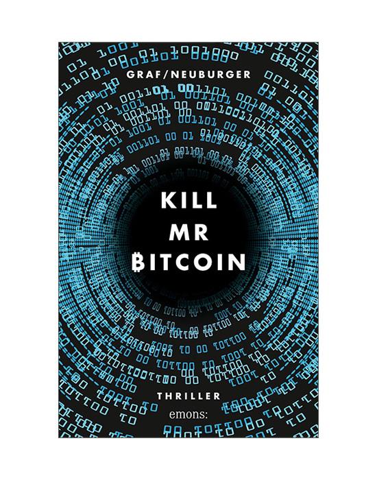 Kill Mr Bitcoin Lisa Graf / Ottmar Neuburger