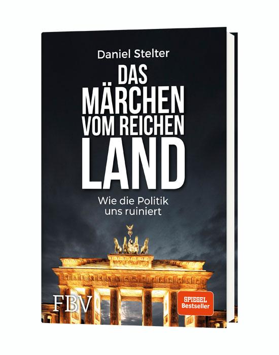 Das Märchen vom reichen Land Dr. Daniel Stelter