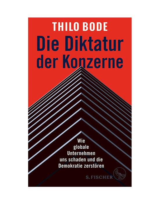 Die Diktatur der Konzerne Dr. Thilo Bode