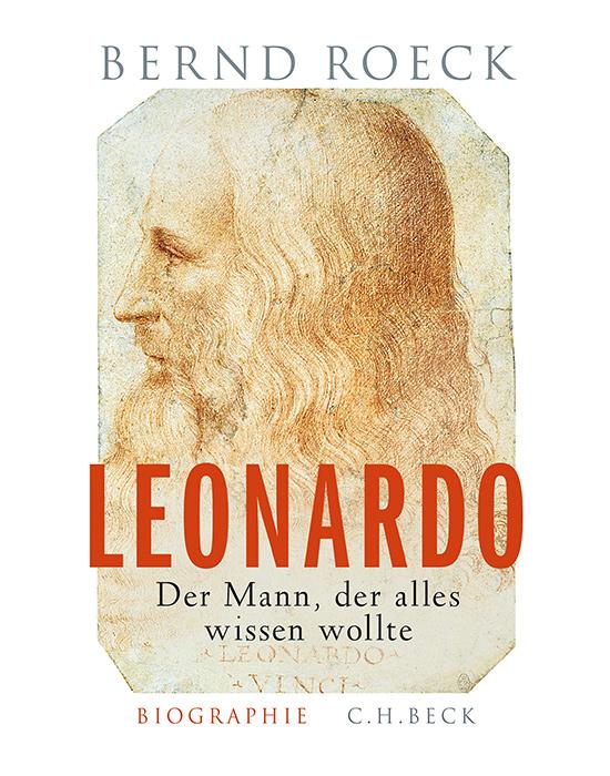 Leonardo - Der Mann, der alles wissen wollte Bernhard Roeck