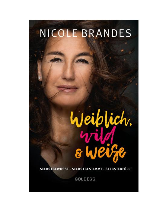 Weiblich, wild und weise Nicole Brandes