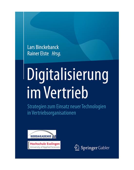 Digitalisierung im Vertrieb Hrsg. Prof. Lars Binckebanck et al.