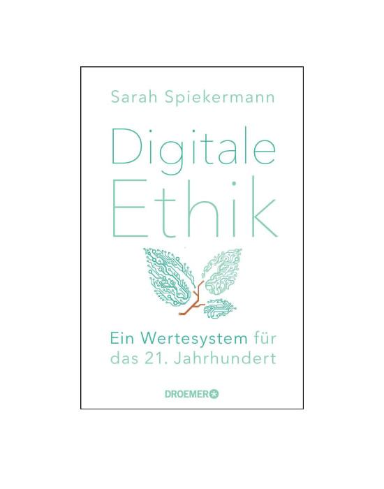 Digitale Ethik - Ein Wertesystem für das <br>21. Jahrhundert Prof. Dr. Sarah Spiekermann