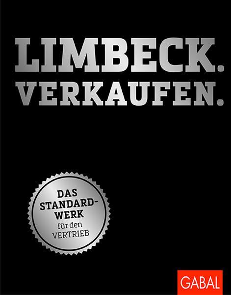 Limbeck.Verkaufen.<br>Das Standardwerk für den Vertrieb Martin Limbeck