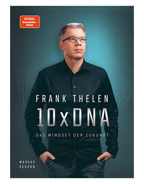10x DNA - Das Mindset der Zukunft Frank Thelen und Markus Schorn