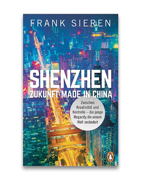 Shenzhen - Zukunft made in China Frank Sieren