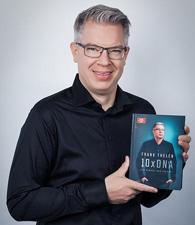 10x DNA - Das Mindset der Zukunft - Exklusiver Talk mit Frank Thelen und Markus Schorn